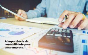 A Importancia Da Contabilidade Para Uma Empresa 1 Blog Parecer Contabilidade - Serviços Contábeis em Mato Grosso   Prisma Contabilidade